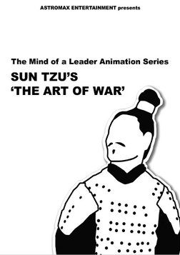 Sun Tzu's 'The Art of War' - The Mind of a Leader Animation Series