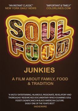 Soul Food Junkies - A Film About Family, Food & Tradition