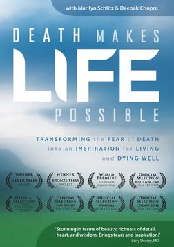 Death Makes Life Possible - Transforming the Fear of Death Into an Inspiration for Living