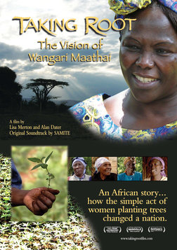 Taking Root - The Vision of Environmentalist Wangari Maathai
