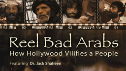 Reel Bad Arabs - How Hollywood Vilifies a People
