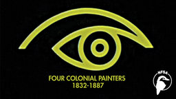 Four Colonial Painters 1832-1887