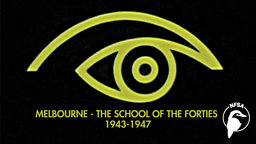 Melbourne - The School of the Forties 1943-1947