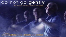 Do Not Go Gently - The Power of Imagination in Aging