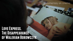 Love Express: The Disappearance of Walerian Borowczyk - The Journey of a Polish Filmmaker